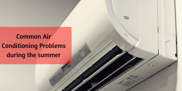Common Air Conditioning Problems During the Summer
