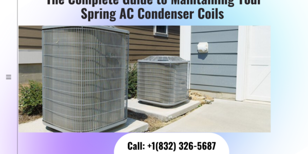 Complete Guide to Maintaining Your Spring AC Condenser Coils